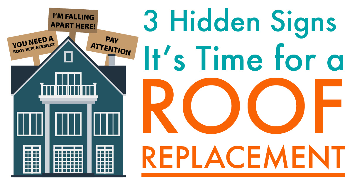 3 Hidden Signs It's Time for Roof Replacement