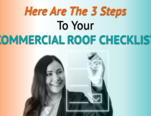 Here Are The 3 Steps To Your Commercial Roof Checklist