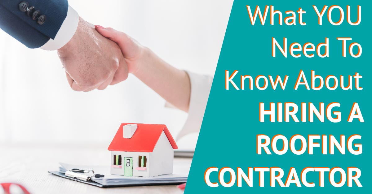 What You Need To Know About Hiring A Roofing Contractor